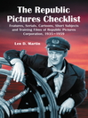 The Republic Pictures Checklist (eBook): Features, Serials, Cartoons, Short Subjects and Training Films of Republic Pictures Corporation, 1935-1959